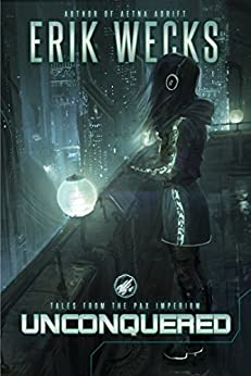 Unconquered (Tales from the Pax Imperium) by [Wecks, Erik]