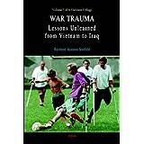 War Trauma: Lessons Unlearned, From Vietnam to Iraq