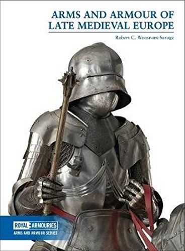Antique Arms And Armor - Arms and Armour of Late Medieval Europe