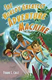 The Worlds Greatest Adventure Machine