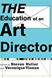 The Education of an Art Director, Steven Heller, 1581154356