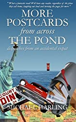 More Postcards From Across the Pond: Dispatches from an accidental expatriate by Michael Harling (2011-05-10)