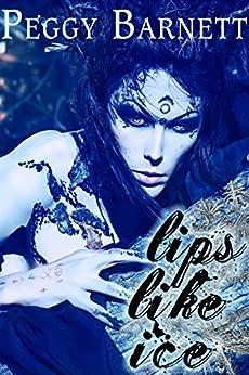 Lips Like Ice by [Barnett, Peggy]