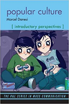 Popular Culture: Introductory Perspectives (The R&L Series in Mass Communication) by Marcel Danesi (2007-08-24)