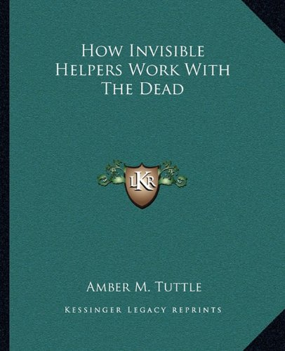 How Invisible Helpers Work With The Dead pdf