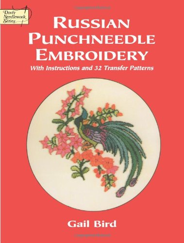 (Russian Punchneedle Embroidery (Dover Embroidery, Needlepoint))