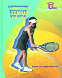 Competitive Tennis for Girls, Judith Guillermo-Newton, 0823934071