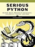 img - for Serious Python: Black-Belt Advice on Deployment, Scalability, Testing, and More book / textbook / text book