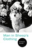 Man in Sheep's Clothing, Richard A. Ratcliff, 1425766188