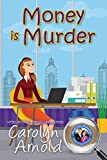 Money is Murder (McKinley Mysteries: Short & Sweet Cozies Book 3)