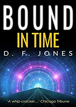 Bound in Time by [Jones, D. F.]