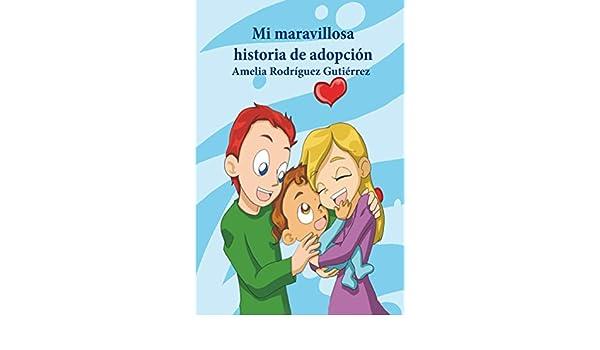 Amazon.com: Mi maravillosa historia de adopción: Adopción niños (Serie Arcoiris nº 1) (Spanish Edition) eBook: Amelia Rodríguez Gutiérrez, Nancy Sanchez, ...