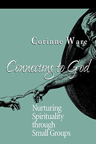 Connecting to God: Nurturing Spirituality Through Small Groups (Alban Institute Publication)