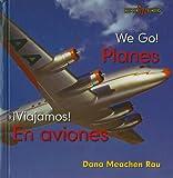 Planes / En Aviones (Bookworms: We Go!/ Viajamos!) (English and Spanish Edition)