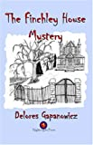 The Finchley House Mystery, Delores Gapanowicz, 1933449063
