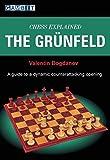 Chess Explained: The Grunfeld-Valentin Bogdanov