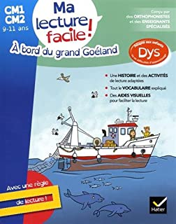 Ma lecture facile CM1-CM2 : A bord du grand Goéland (Mon primaire facile