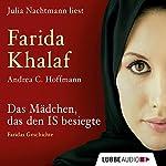 Das Mädchen, das den IS besiegte: Faridas Geschichte | Andrea C. Hoffmann,Farida Khalaf