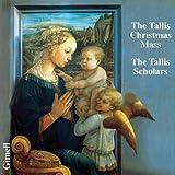 TALLIS. Missa Puer natus est nobilis. Tallis Scholars/Philli