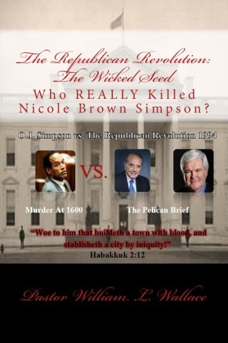 The Republican Revolution: The Wicked Seed: Who REALLY Killed Nicole Brown Simpson?