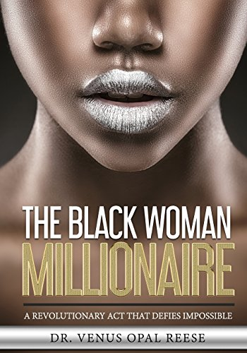The Black Woman Millionaire: A Revolutionary Act that DEFIES Impossible cover