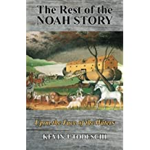 The Rest of the Noah Story: Upon the Face of the Waters