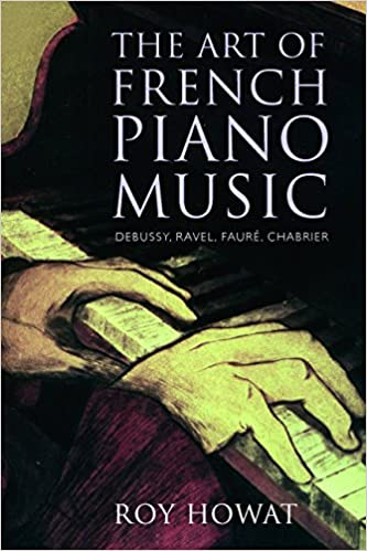 'TOP' The Art Of French Piano Music: Debussy, Ravel, Fauré, Chabrier. finest explore Window starting Thank hours