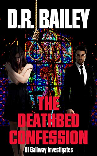 Book: The Deathbed Confession (DI Gallway Investigates Book 2) by D R Bailey