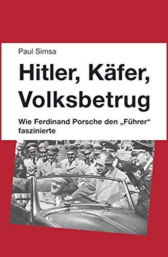 Hitler, Käfer, Volksbetrug: Wie Ferdinand Porsche denFührer faszinierte