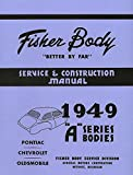COMPLETE & UNABRIDGED 1949 OLDSMOBILE FISHER BODY FACTORY REPAIR SHOP & SERVICE MANUAL FOR