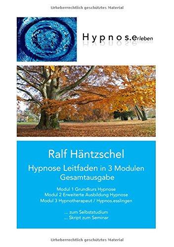 Read Online Hypnose Leitfaden in 3 Modulen (German Edition) pdf