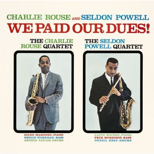 CD : Charlie Rouse - We Paid Our Dues (Japan - Import)