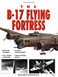 The B-17 Flying Fortress, Jackson, Robert and Jackson, Bob, 0760309337