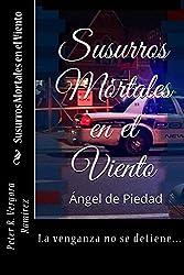 Susurros Mortales en el Viento: Ángel de Piedad, Cuando La Muerte se Viste De Blanco... (Spanish Edition)