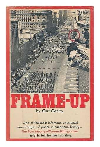Frame-up; the incredible case of Tom Mooney and Warren Billings (Scroll Wonderland)