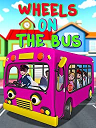 Wheels On The Bus Go Round And Round - Nursery Rhyme And Kids Song
