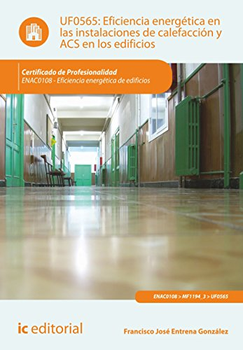 Descargar Libro Eficiencia Energética En Las Instalaciones De Calefacción Y Acs En Los Edificios. Enac0108 Francisco José Entrena González