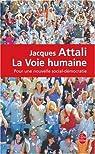 La voie humaine. Pour une nouvelle social-démocratie par Attali