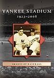 Yankee Stadium: 1923-2008 by Gary Hermayln front cover