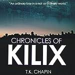 Chronicles of Kilix | T.K. Chapin