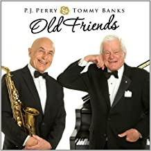 Old Friends by P.J. Perry & Tommy Banks