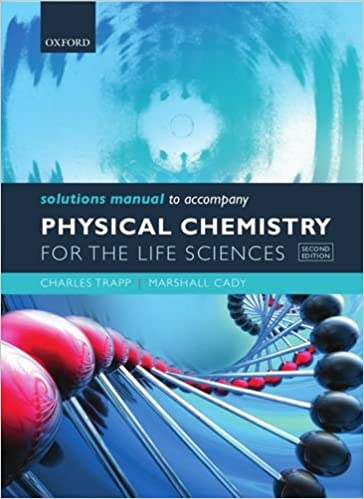 Solutions manual to accompany physical chemistry for the life solutions manual to accompany physical chemistry for the life sciences charles trapp marshall cady 9780199600328 amazon books fandeluxe Choice Image