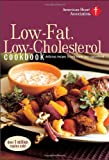 American Heart Association Low-Fat, Low-Cholesterol Cookbook, 3rd Edition: Delicious Recipes to Help Lower Your Cholesterol