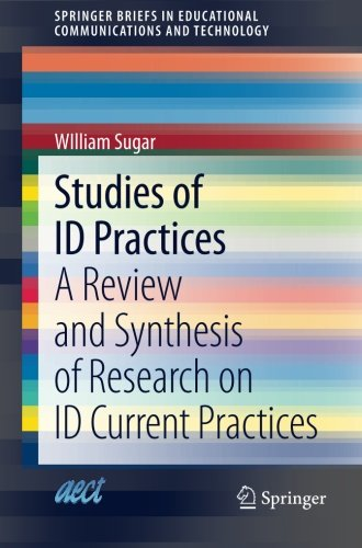 Studies of ID Practices: A Review and Synthesis of Research on ID Current Practices (SpringerBriefs in Educational Communications and Technology)