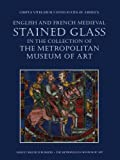 img - for English and French Medieval Stained Glass in the Collection of the Metropolitan Museum of Art (Corpus Vitrearum USA) book / textbook / text book