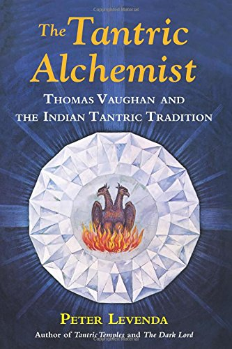 The Tantric Alchemist: Thomas Vaughan and the Indian Tantric Tradition [Peter Levenda] (Tapa Dura)