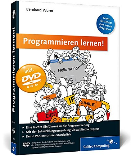 Programmieren lernen!: Schritt für Schritt zum ersten Programm (Galileo Computing) Broschiert – 26. November 2012 Bernhard Wurm 3836219905 Programmiersprachen COMPUTERS / General