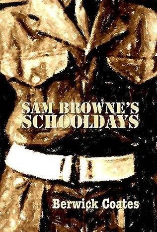 book cover of Sam Browne\'s Schooldays