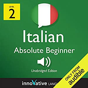 Learn Italian with Innovative Language's Proven Language System - Level 2: Absolute Beginner Italian Hörbuch