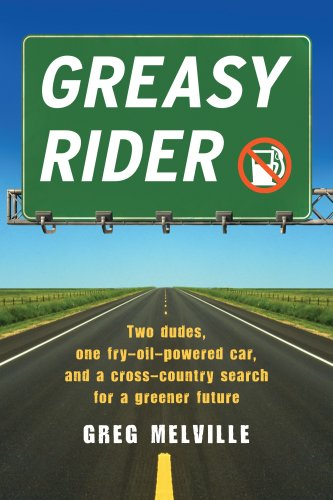 Greasy Rider: Two Dudes, One Fry-Oil-Powered Car, and a Cross-Country Search for a Greener Future ebook